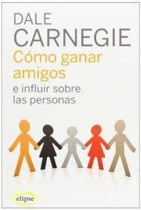 Libro como ganar amigos e influir en las personas