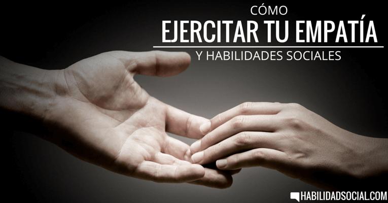 6 Ejercicios De Empatia Para Mejorar Tus Habilidades Sociales